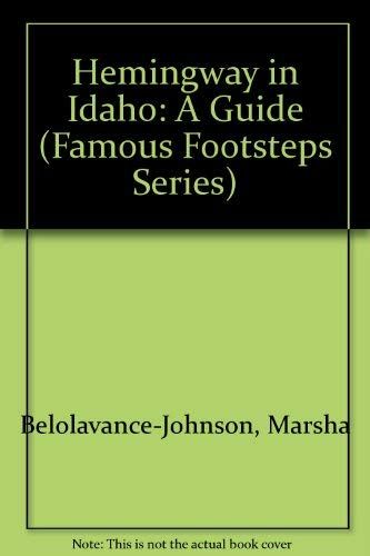 9780929709017: Hemingway in Idaho: A Guide (Famous Footsteps Series)