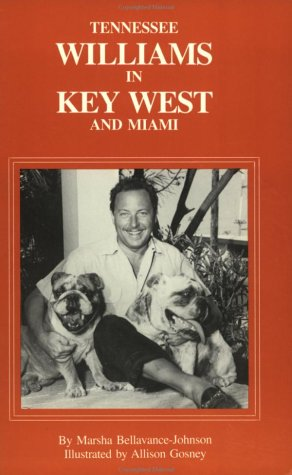 Tennessee Williams in Key West and Miami: A Guide (Famous Footsteps): Bellavance-Johnson, Marsha