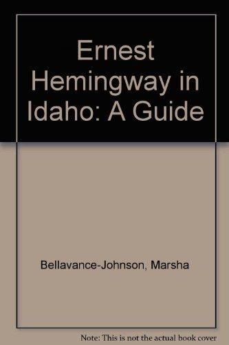9780929709048: Ernest Hemingway in Idaho: A Guide