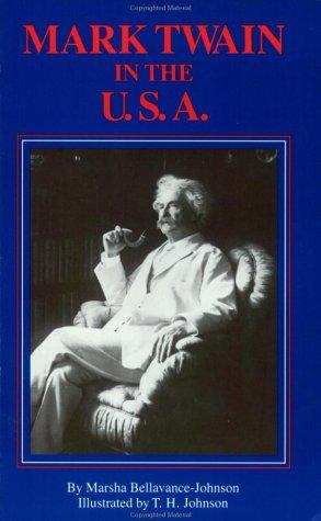 Mark Twain in the USA: A Guide: Bellavance-Johnson, Marsha