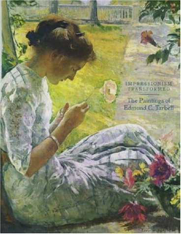 9780929710259: Impressionism Transformed: The Paintings of Edmund C. Tarbell