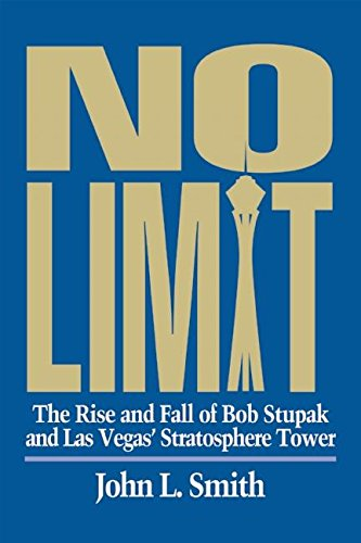 9780929712185: No Limit: The Rise and Fall of Bob Stupak and Las Vegas' Stratosphere Tower