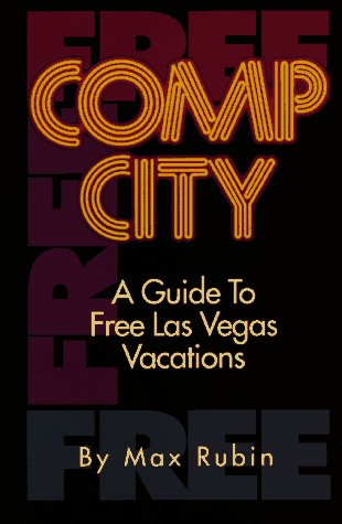 9780929712352: Comp City: A Guide to Free Las Vegas Vacations