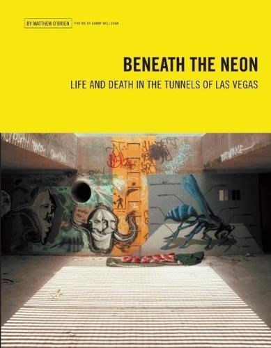 9780929712390: Beneath the Neon: Life and Death in the Tunnels of Las Vegas