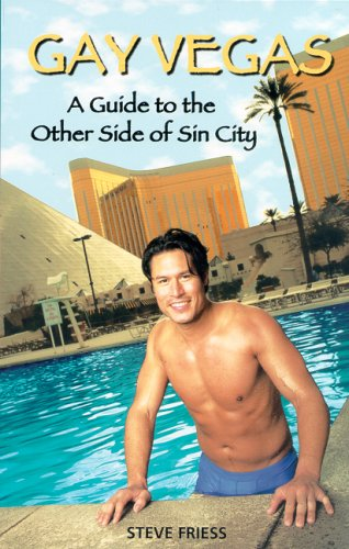 Gay Vegas: A Guide To The Other: Steve Friess