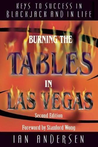 9780929712840: Burning the Tables in Las Vegas: Keys to Success in Blackjack and in Life (Gambling Theories Methods)