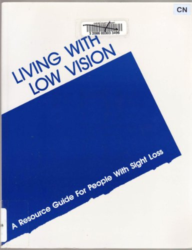 9780929718286: Living With Low Vision: A Resource Guide for People With Sight Loss