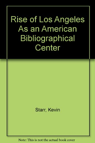 The Rise of Los Angeles as an American Bibliographical Center