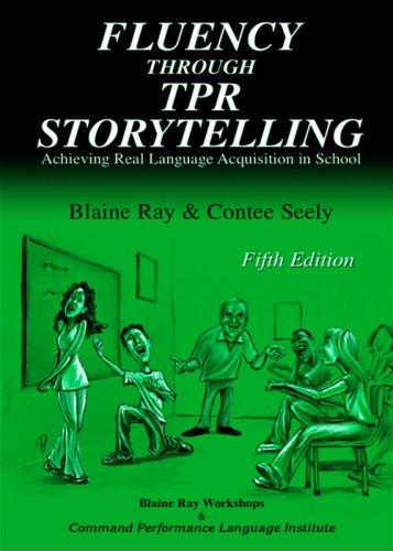 Fluency Through TPR Storytelling: Contee Seely, Blaine