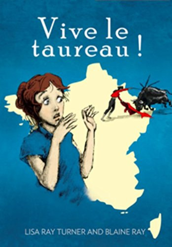 Vive le taureau! (French Edition): Lisa Ray Turner;