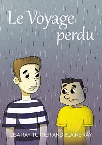 Le Voyage Perdu-Un Petit Roman Entierement En: Lisa Ray Turner