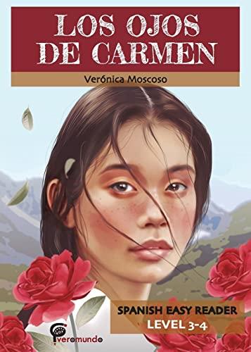 Los Ojos de Carmen: Una novela breve y facil totalmente en espanol (Spanish Edition): Veronica ...