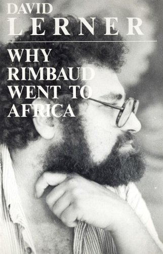Why Rimbaud Went to Africa: Lerner, David