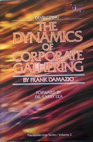 9780929746012: Developing the Dynamics of Corporate Gathering ( The Leadership Series, Volume 2