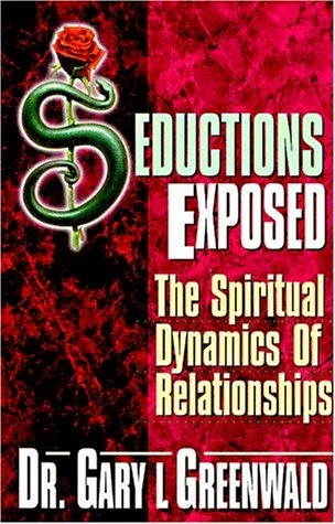 9780929748009: Seductions Exposed: The Spiritual Dynamics of Relationships