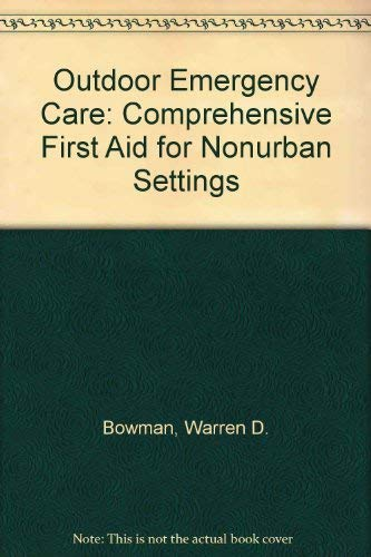 9780929752013: Outdoor Emergency Care: Comprehensive First Aid for Nonurban Settings