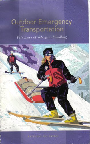 9780929752150: Outdoor Emergency Transportation; Principles of Toboggan Handling