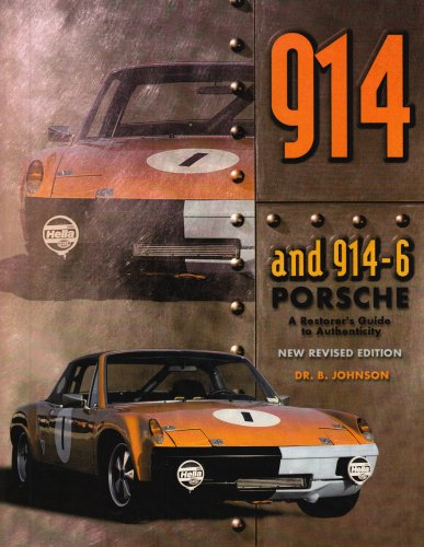 9780929758015: The 914 & 914/6 Porsche: A Restorer's Guide to Authenticity