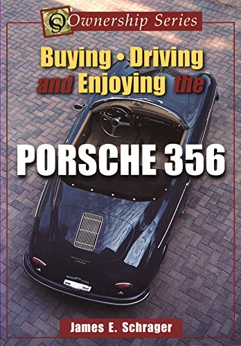 The 356 Porsche: A Restorers Guide to Authenticity: Johnson, B., Dr.