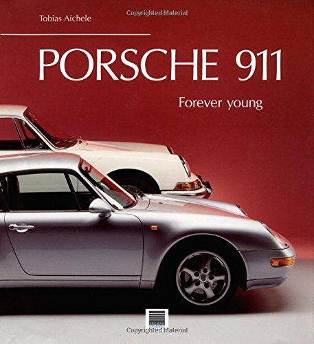 Porsche 911 Forever Young: Aichele, Tobias
