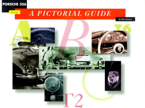 Porsche 356 Defined: A Pictorial Guide: Johnson, Brett
