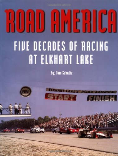 Road America: Five Decades of Racing at: Schultz, Tom