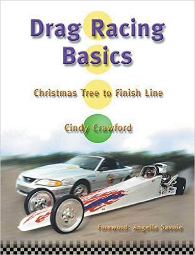 Drag Racing Basics: Christmas Tree to Finish Line (0929758226) by Crawford, Cindy