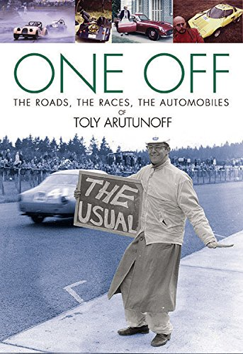 9780929758251: One Off: The Roads, The Races, The Automobiles of Toly Arutunoff