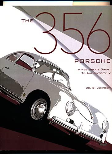 9780929758282: The 356 Porsche: A Restorer's Guide to Authenticity