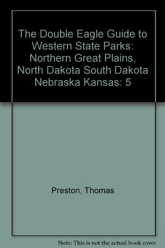 The Double Eagle Guide to Western State Parks: Northern Great Plains, North Dakota South Dakota ...