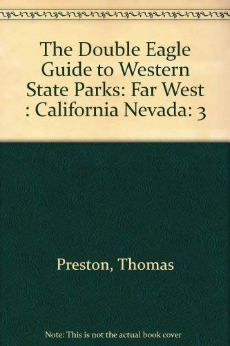 The Double Eagle Guide to Western State Parks: Volume 3 - Far West (California Nevada)