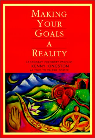 Making Your Goals a Reality: Kingston, Kenny, Potter, Valerie, Porter, Valerie