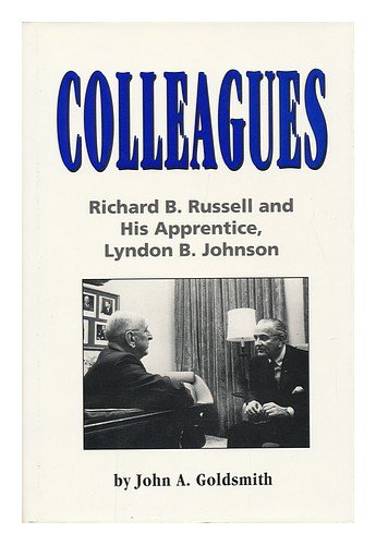 9780929765235: Colleagues: Richard B. Russell and His Apprentice, Lyndon B. Johnson