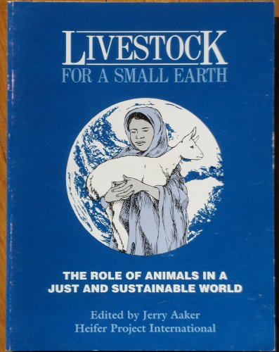 Livestock for a Small Earth: The Role of Animals in a Just and Sustainable World