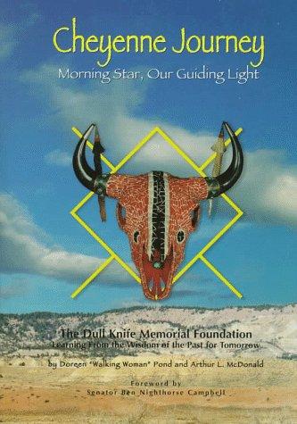 Cheyenne Journey: Morning Star, Our Guiding Light: Pond, Doreen; McDonald, Arthur L.