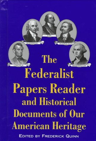 9780929765587: The Federalist Papers Reader and Historical Documents of Our American Heritage