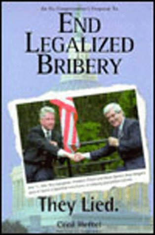 End Legalized Bribery: An Ex-Congressman's Proposal to Clean Up Congress: Heftel, Cecil