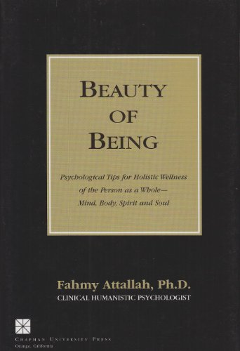 Beauty of Being: Psychological Tips for Holistic Wellness of the Person as a Whole-Mind, Body, ...
