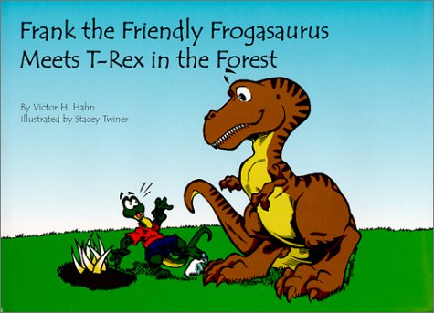 9780929765785: Frank the Friendly Frogasaurus Meets T-Rex in the Forest (Papa & Noelle Stories)