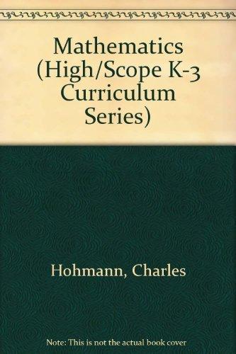 9780929816241: Mathematics (High/Scope K-3 Curriculum Series)