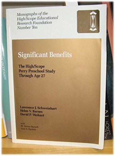 9780929816579: Significant Benefits: The High/Scope Perry Preschool Study Through Age 27 (Monographs of the High/Scope Educational Research Foundation)