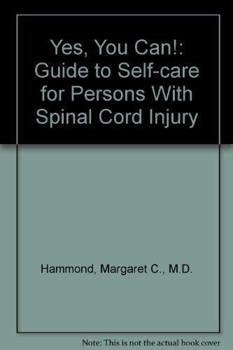 9780929819129: Yes, You Can!: Guide to Self-care for Persons With Spinal Cord Injury