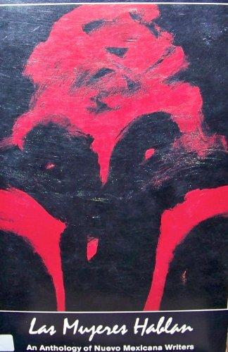 Las mujeres hablan; an anthology of Nuevo Mexicana writers: Rebolledo, Tey Diana, Rtlinda ...