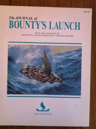 The Journal of Bounty's Launch (A Sea: William Bligh