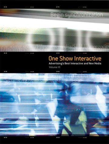 9780929837215: The One Show Interactive Vol. VI (with DVD): Advertising's Best Interactive & New Media (One Show Interactive: Advertising's Best Interactive & New Media)