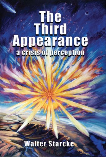 The Third Appearance: A Crisis of Perception (0929845072) by Walter Starcke