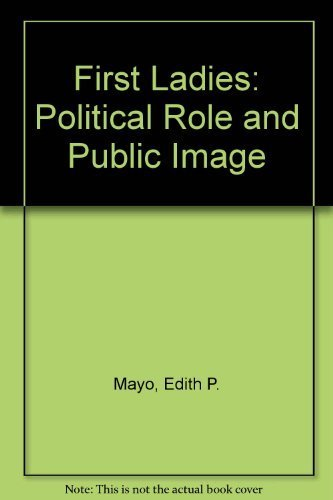 9780929847061: First Ladies: Political Role and Public Image