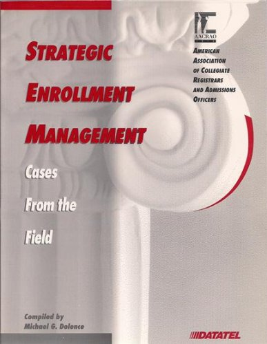 9780929851389: Strategic Enrollment Management: Cases from the Field