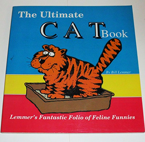 9780929864020: Ultimate Cat Book: Lemmer's Fantastic Folio of Feline Funnies