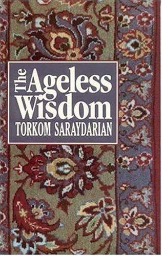 The Ageless Wisdom: Torkom Saraydarian